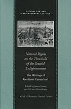 Natural rights on the threshold of the Scottish enlightenment : the writings of Gershom Carmichael