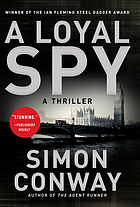 A loyal spy : a thriller
