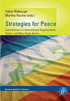 Strategies for peace : contributions of international organisations, states and non state actors