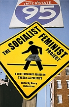 The socialist feminist project : a contemporary reader in theory and politics