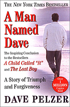 A man named Dave : a story of triumph and forgiveness