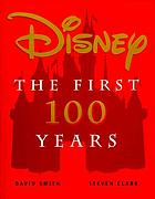 Disney : the first 100 years