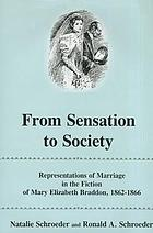 From sensation to society : representations of marriage in the fiction of Mary Elizabeth Braddon, 1862-1866