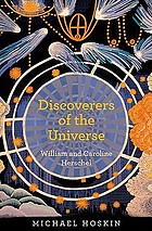 Discoverers of the universe : William and Caroline Herschel