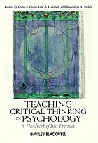 Teaching critical thinking in psychology : a handbook of best practices