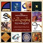 The encyclopedia of calligraphy techniques : a step-by-step visual guide, with an inspirational gallery of finished works