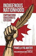Indigenous nationhood : empowering grassroots citizens