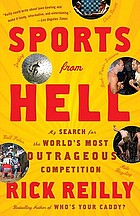 Sports from hell : my search for the world's most outrageous cmopetition