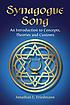 Synagogue song : an introduction to concepts,... by  Jonathan L Friedmann