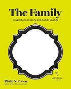 The family : diversity, inequality, and social change