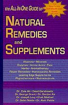 Natural remedies & supplements : the all-in-one guide to herbs, vitamins, minerals, fats, enzymes, amino acids ...