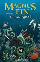 Magnus Fin and the Ocean Quest.