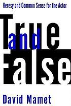 True and false : heresy and common sense for the actor
