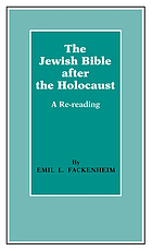 The Jewish Bible after the Holocaust : a re-reading