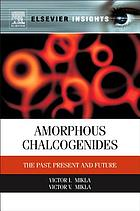 Amorphous chalcogenides : the past, present, and future