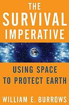 The survival imperative : using space to protect Earth