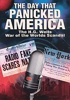 The day that panicked America : the H.G. Wells War of the worlds scandal