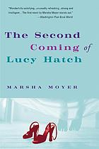 The second coming of Lucy Hatch : a novel