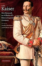 The Kaiser : new research on Wilhelm II's role in imperial Germany