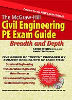 The McGraw-Hill civil engineering PE exam guide : breadth and depth