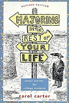 Majoring in the rest of your life : career secrets for college students