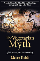 The vegetarian myth : food, justice and sustainability