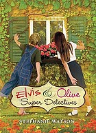 Elvis & Olive : super detectives