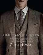 One Savile Row : the invention of the English gentleman, Gieves & Hawkes