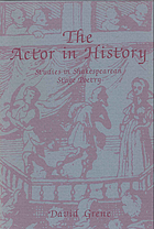 The actor in history : a study in Shakespearean stage poetry