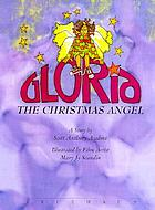 Gloria, the Christmas angel : a story