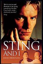 Sting and I : the totally hilarious story of life as Sting's best mate