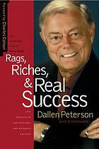 Rags, riches, & real success / Dallen Peterson with Ellen Vaughn.