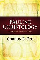Pauline christology : an exegetical-theological study