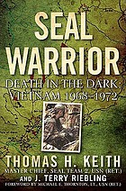 SEAL warrior : death in the dark : Vietnam 1968-1972