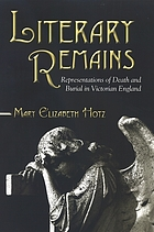 Literary remains : representations of death and burial in Victorian England