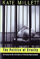 The politics of cruelty : an essay on the literature of political imprisonment