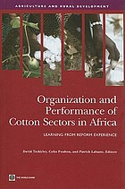 Organization and performance of cotton sectors in Africa : learning from reform experience