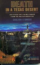Death in a Texas desert : and other true crime stories from the Dallas Observer
