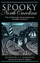 Spooky North Carolina. : tales of hauntings, strange happenings, and other local lore