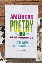 American poetry in performance : from Walt Whitman to hip hop