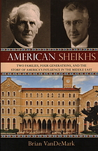 American sheikhs : two families, four generations, and the story of America's influence in the Middle East