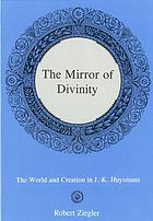 The mirror of divinity : the world and creation in J.-K. Huysmans