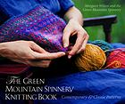 The Green Mountain Spinnery knitting book : contemporary and classic patterns