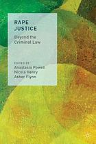 Rape justice : beyond the criminal law
