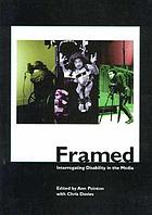 Framed : interrogating disability in the media