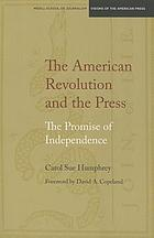 The American Revolution and the press : the promise of independence