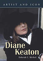 Diane Keaton : her life and work
