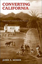 Converting California : Indians and Franciscans in the missions