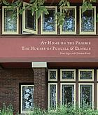 At home on the prairie : the houses of Purcell & Elmslie