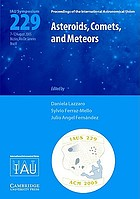 Asteroids, comets, meteors : proceedings of the 229th Symposium of the International Astronomical Union held in Búzios, Rio de Janeiro, Brasil, August 7-12, 2005
